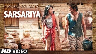 """SARSARIYA"" Video Song MOHENJO DARO 