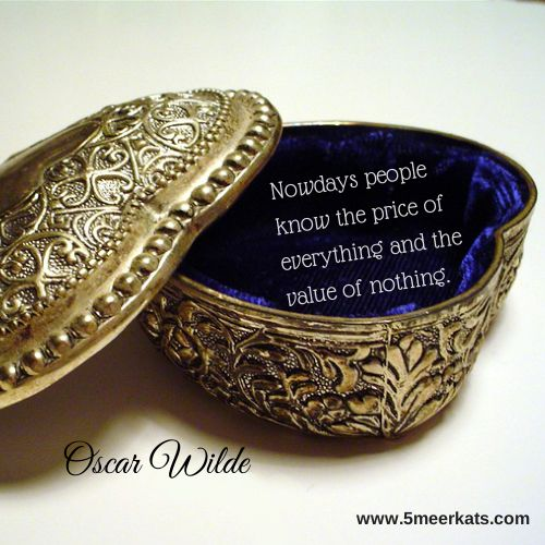 Nowdays people know the price of everything and the value of nothing. #Quotes #wilde #oscar