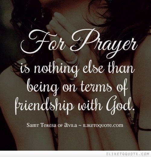 For Prayer Is Nothing Else Than Being On Terms Of Friendship With God. Quote  FriendshipBiblical QuotesSpiritual ...