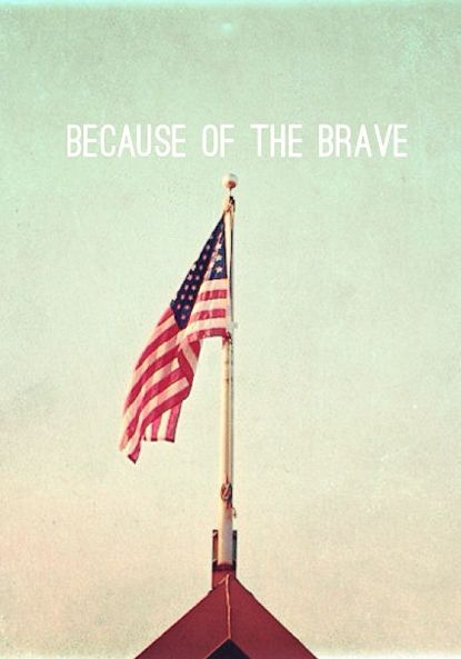 Home of the free because of the brave!!!