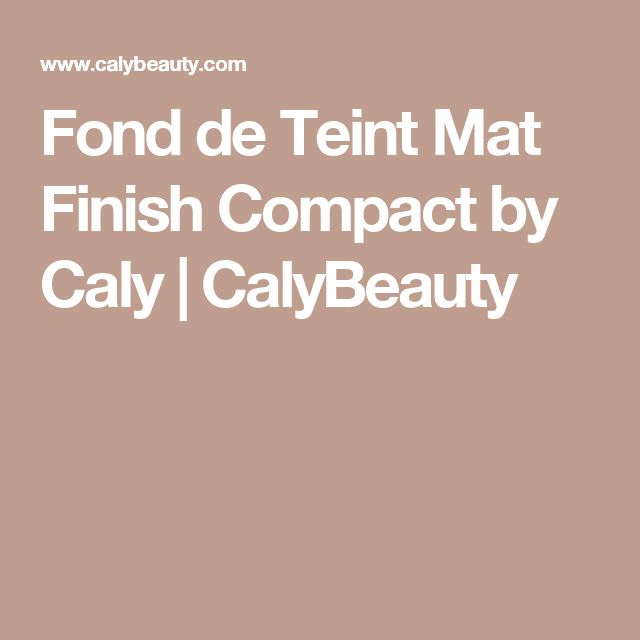 Fond de Teint Mat Finish Compact by Caly   CalyBeauty