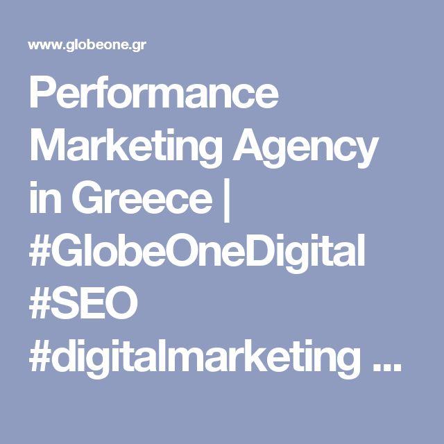Performance Marketing Agency in Greece   #GlobeOneDigital  #SEO #digitalmarketing #digitaladvertising #socialmediaadvertising #PPC #GoogleAdwords