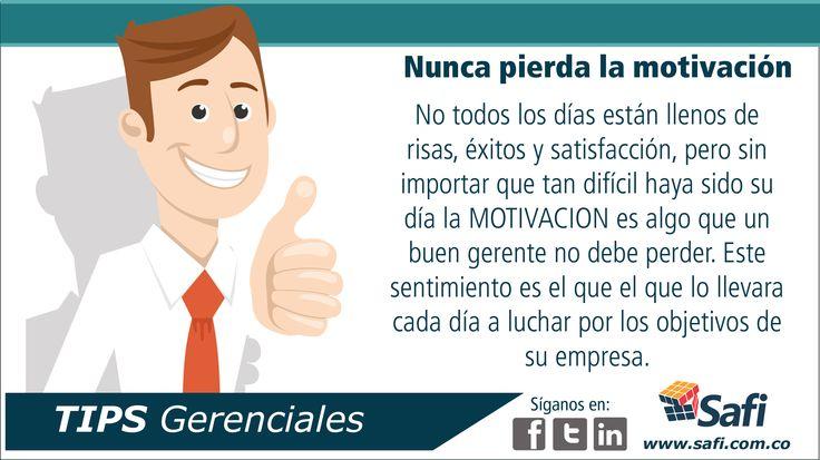 La motivación en algo que un buen gerente nunca debe perder. www.safi.com.co   #fácilgerenciar