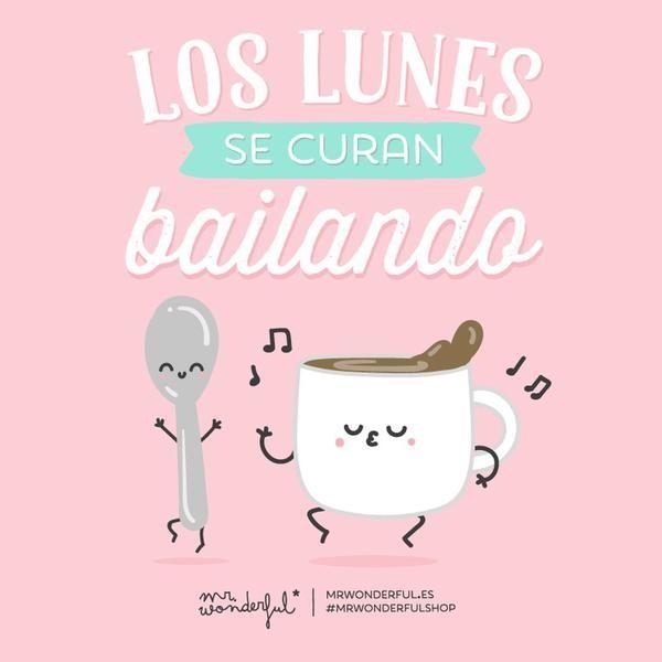 ¡Buenos días! Los lunes se curan bailando #FelizLunes #disfrutadelavida via @mrwonderful