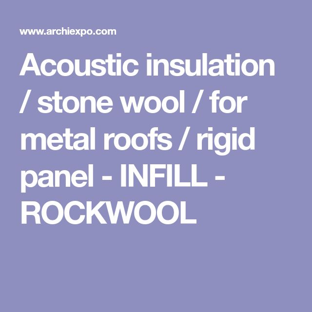 Acoustic insulation / stone wool / for metal roofs / rigid panel - INFILL - ROCKWOOL