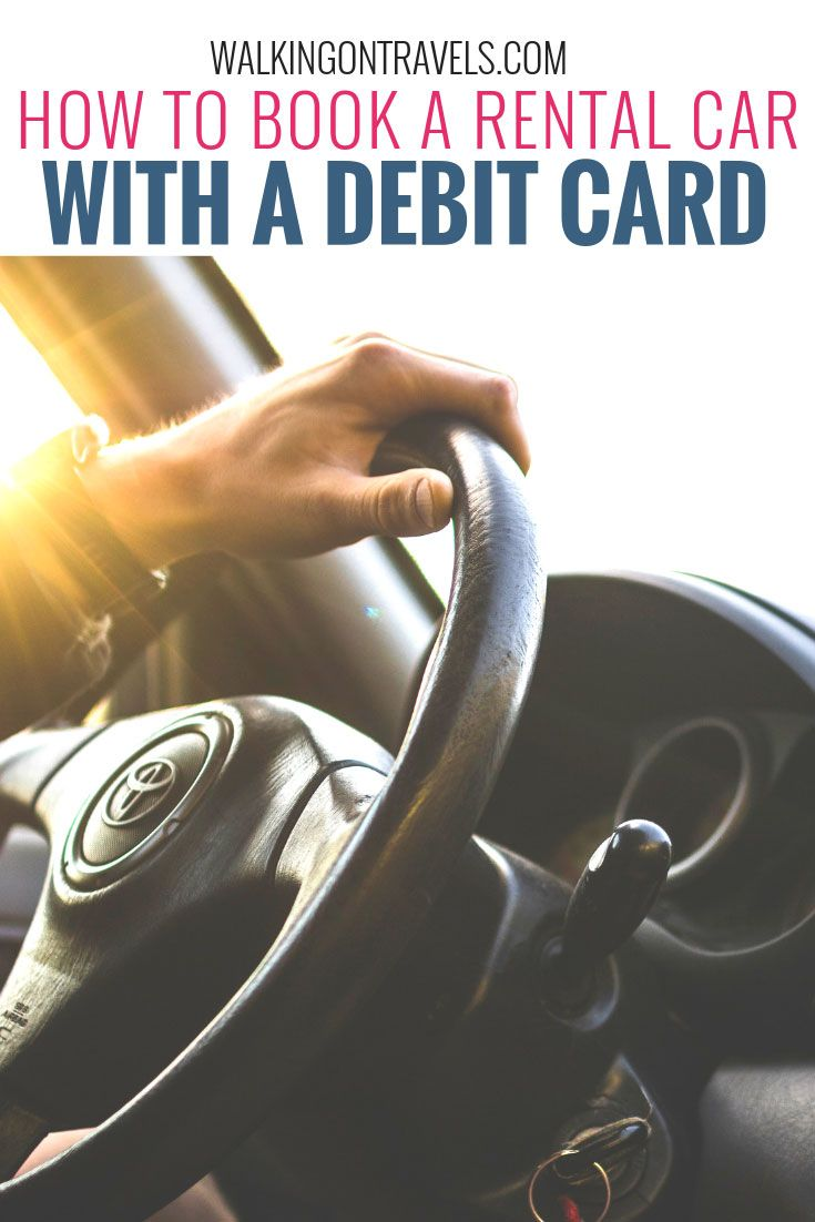 Booking A Car Rental With A Debit Card Just Got Easier For Your Family Car Rental Road Trip Road Trip With Kids