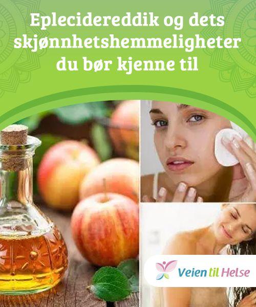 86d07540 Eplecidereddik og dets skjønnhetshemmeligheter du bør kjenne til Hvis du  bruker eplecidereddik på huden din og
