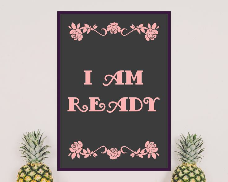 """""""I am ready"""" Gray text on pink background or pink text on gray background. Inspirational wall art ideal to decorate your home office. In type of scandinavian style. Very minimalistic with floral decorations on top and bottom."""