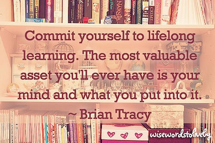Commit to lifelong learning. http://www.harveker.com/ | Personal Growth & Motivation | Pinterest | Brian tracy, Truths and Thoughts