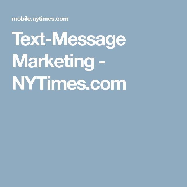 Text-Message Marketing - NYTimes.com