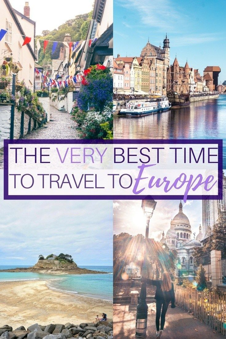 when is the best time to travel to europe? when & where to go