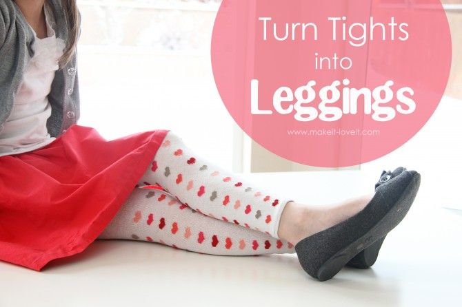 Turn Tights Into Leggings: extend the life of those cute tights, upcycle! www.makeit-loveit.com