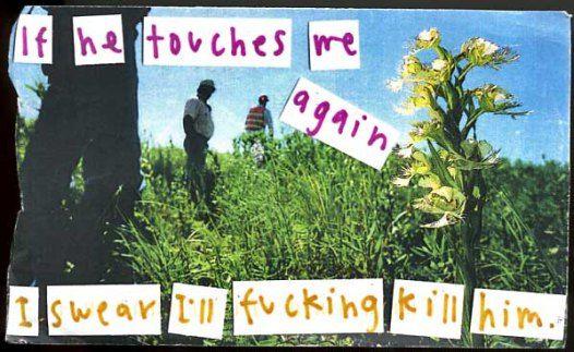 If he touches me again I swear I'll fucking kill him. #PostSecret