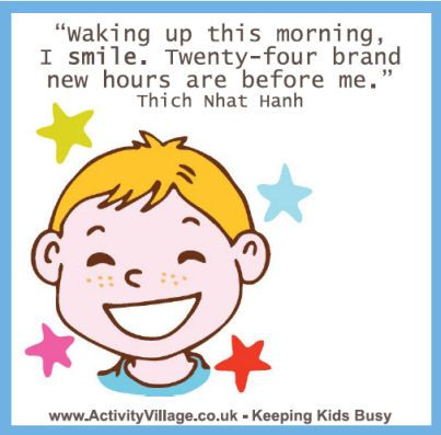 """""""Waking up this morning I smile. Twenty-four brand new hours are before me."""" Thich Nhat Hanh"""