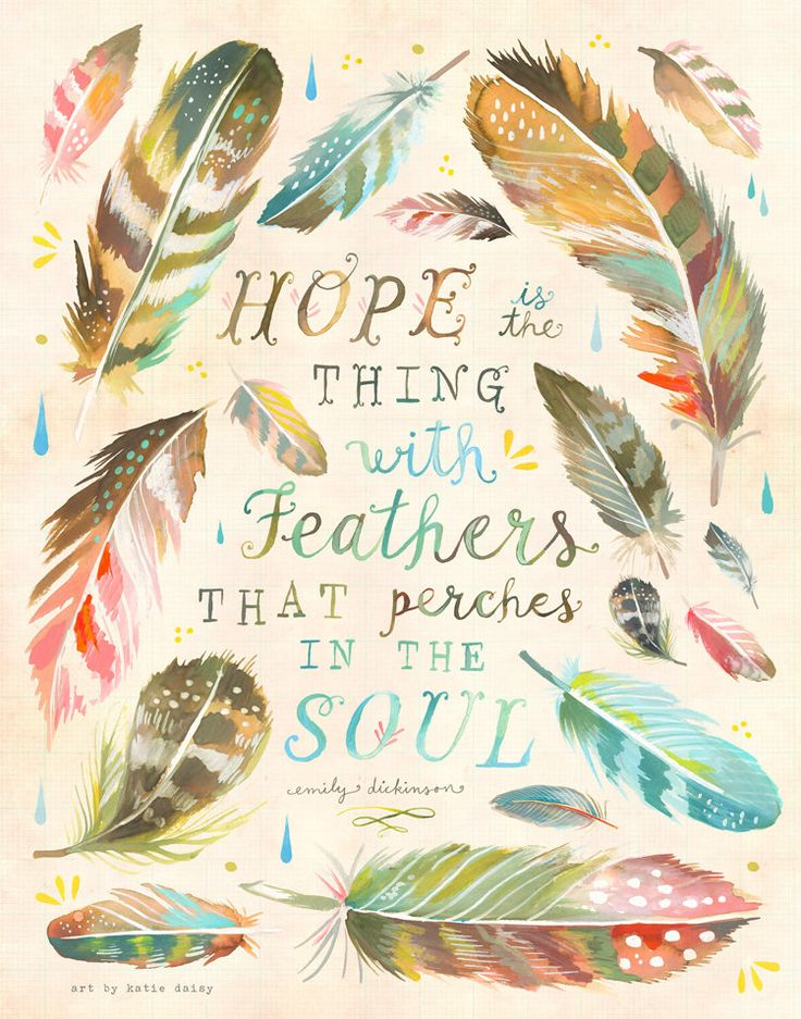 Feathers Art Print | Hope | Emily Dickinson Watercolor Quote | Katie Daisy Wall Art | 8x10 | 11x14 by thewheatfield on Etsy https://www.etsy.com/listing/265320474/feathers-art-print-hope-emily-dickinson