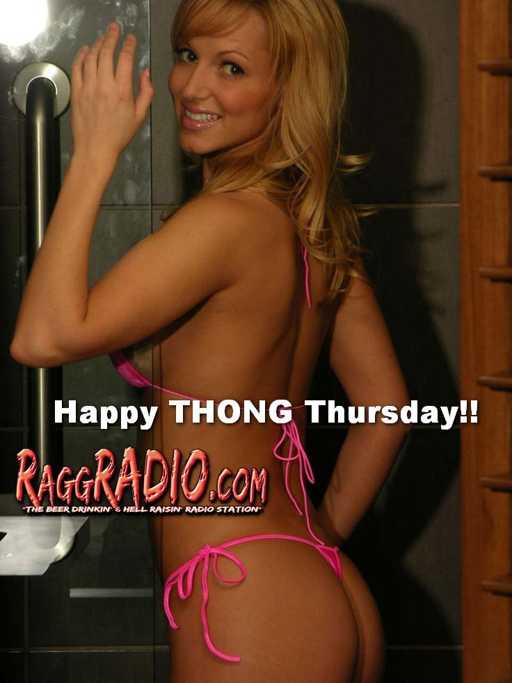 Happy Thong Thursday From The Guy That Invented It Robbie Raggs Listen To His Stripper Song Countdown Pm  Raggradio Com Theme Days Of The Week