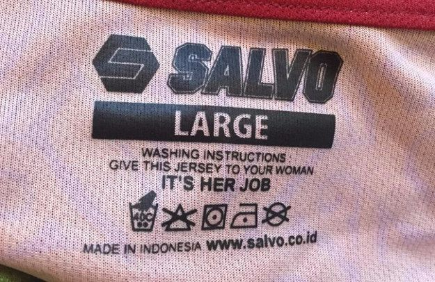 "An Indonesian sportswear company has marked International Women�s Day with an apology for having made jerseys that contained sexist washing instructions. | Sportswear Company Prints Shirts With Washing Instructions ""Give This To Your Woman, It's Her Job"" - BuzzFeed News"