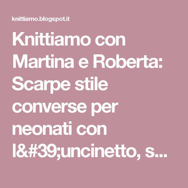 Knittiamo con Martina e Roberta: Scarpe stile converse per neonati con l'uncinetto, spiegazioni