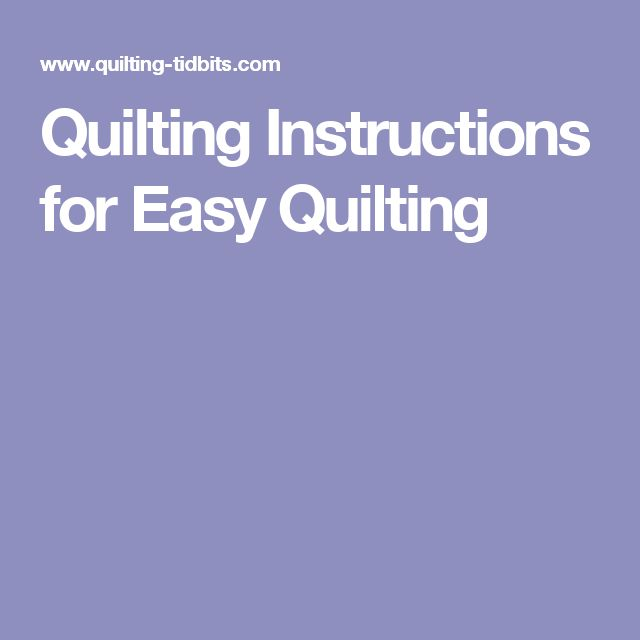 Quilting Instructions for Easy Quilting