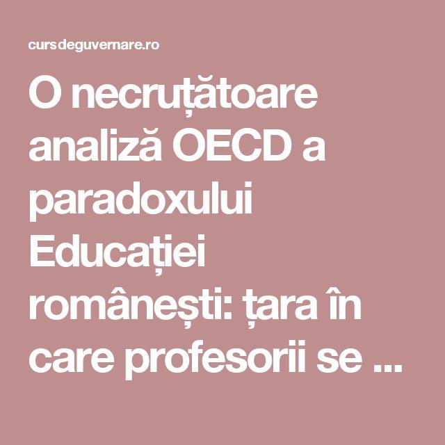 O necruțătoare analiză OECD a paradoxului Educației românești: țara în care profesorii se cred cei mai buni, iar elevii sunt cei mai slabi. Recomandări concrete » CursDeGuvernare.ro
