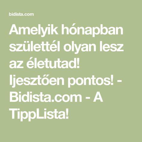Amelyik hónapban születtél olyan lesz az életutad! Ijesztően pontos! - Bidista.com - A TippLista!