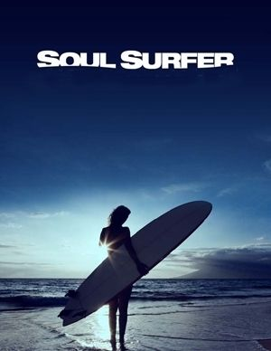Soul Surfer - The way this inspires my daughter gives me the chills
