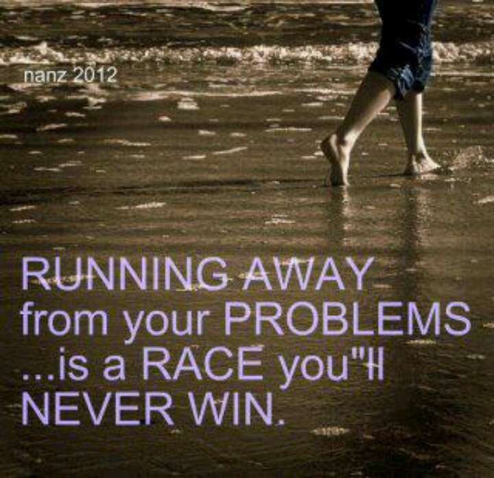 Quotes About Running Away From Life