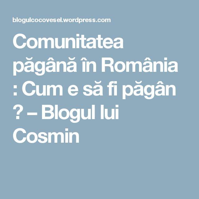 Comunitatea păgână în România : Cum e să fi păgân ? – Blogul lui Cosmin