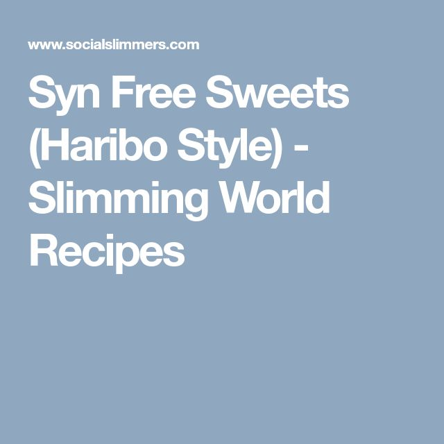 Syn Free Sweets (Haribo Style) - Slimming World Recipes