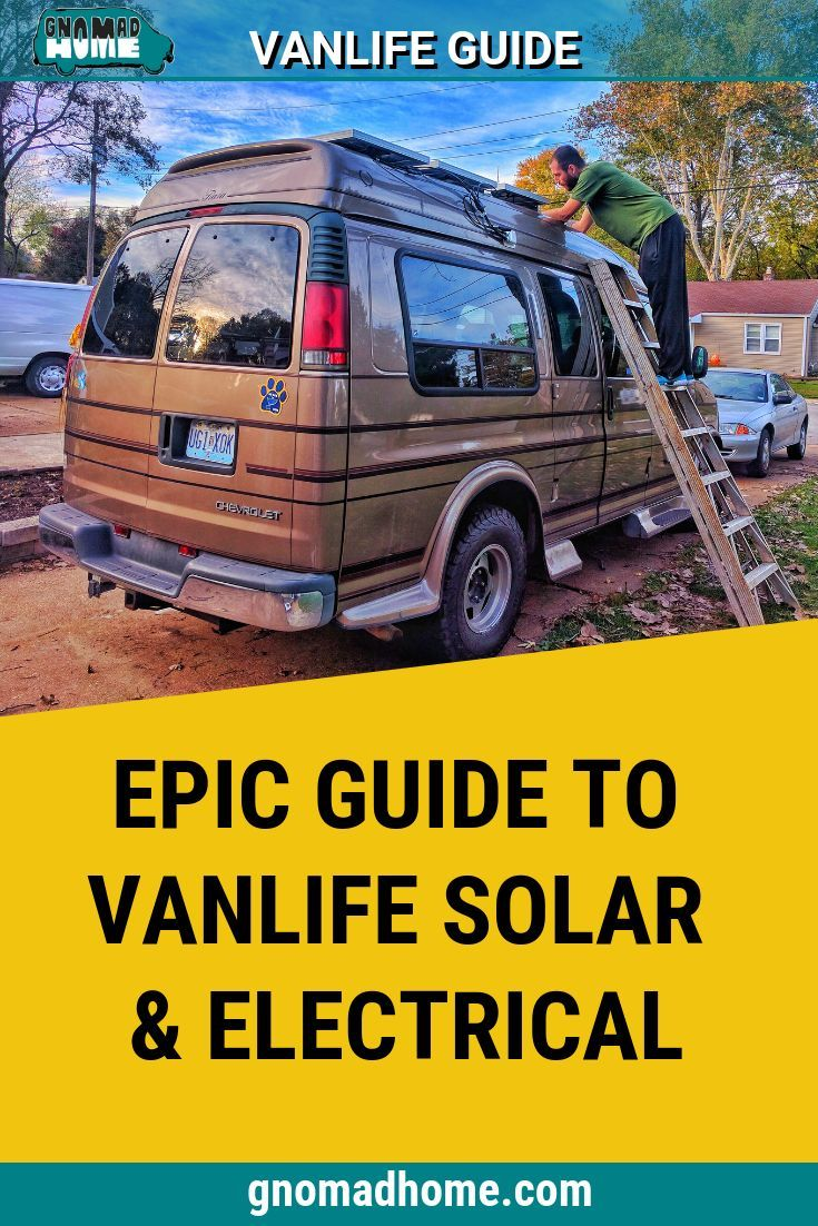 Epic Guide To Diy Van Build Electrical How To Install A Campervan Solar Electrical System With Images Diy Campervan Solar Electricity