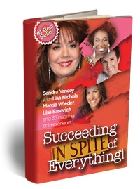 This is my +coauthors, #1 Best Seller on Amazon, SUCCEEDING IN SPITE OF EVERYTHING.  go to www.DeannaLRobinson.com to order your copy.