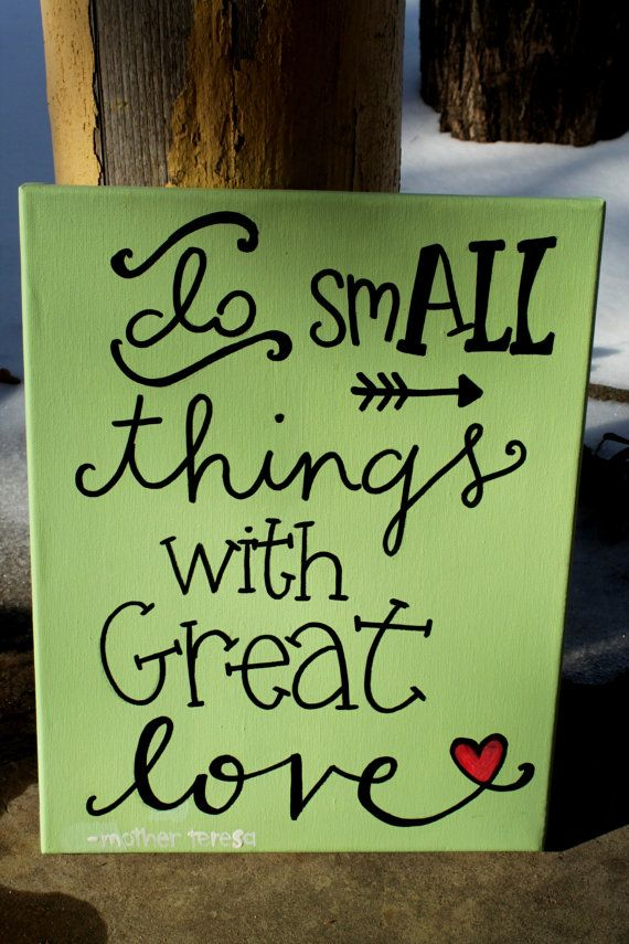 Do Small Things with Great Love // Mother Teresa by colorsoncanvas, $35.00