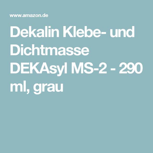 Dekalin Klebe- und Dichtmasse DEKAsyl MS-2 - 290 ml, grau