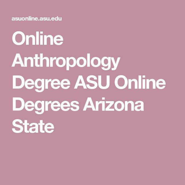 Online Anthropology Degree ASU Online Degrees Arizona State
