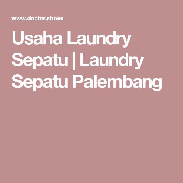 Usaha Laundry Sepatu   Laundry Sepatu Palembang