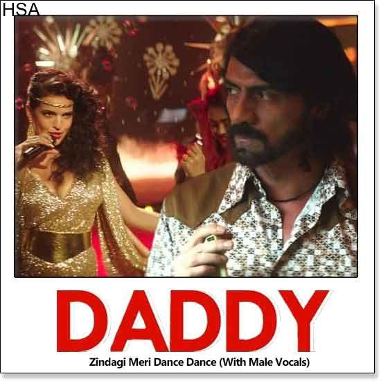 Name of Song - Zindagi Meri Dance Dance (With Male Vocals) Album/Movie Name - Daddy Name Of Singer(s) - Alisha Chinai, Vijay Benedict Released in Year - 2017 Music Director of Movie - Sajid-Wajid...
