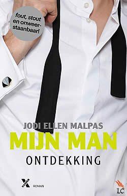 Mijn man - ontdekking van Jodi Ellen Malpas   ISBN:9789401600965, verschenen: 2013 #JodiEllenMalpas #erotische #roman #boek #mijnman #ontdekking - Ava wist dat ze beter niet voor de charmes van bad boy Jesse Ward kon vallen, maar toch raakt ze verstrikt in zijn spel van passie en macht...