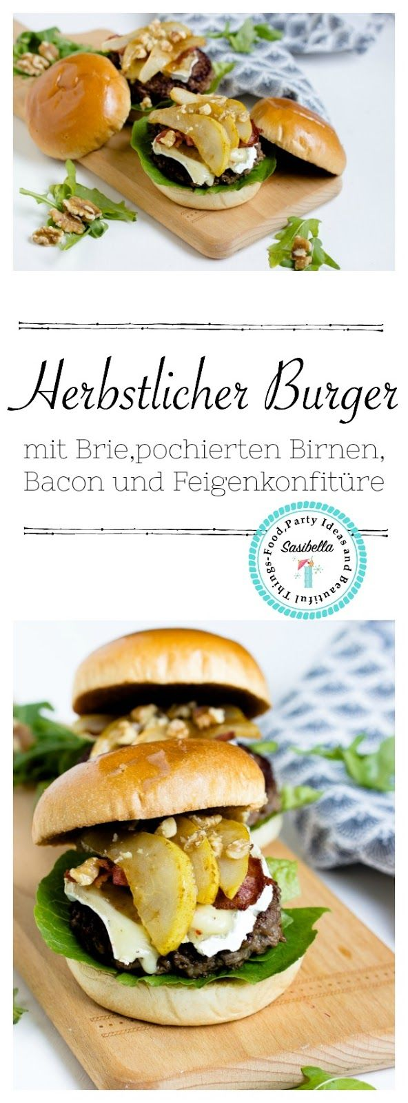 Ein raffiniertes Burger Rezept mit Brie, Bacon,pochierten Birnen,Walnüssen und Feigen Konfitüre. Ein leckerer Burger Belag.