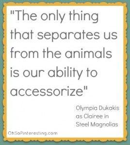 Olimpia Dukakis Steel Magnolia quote