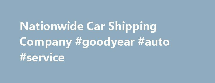Nationwide Car Shipping Company #goodyear #auto #service http://autos.remmont.com/nationwide-car-shipping-company-goodyear-auto-service/  #auto transport quote # Call 855-269-1288 Speak with a Live Agent 24 Hours A Day All Day Auto Transport is a family owned and operated car shipping company that safely transports... Read more >The post Nationwide Car Shipping Company #goodyear #auto #service appeared first on Auto.