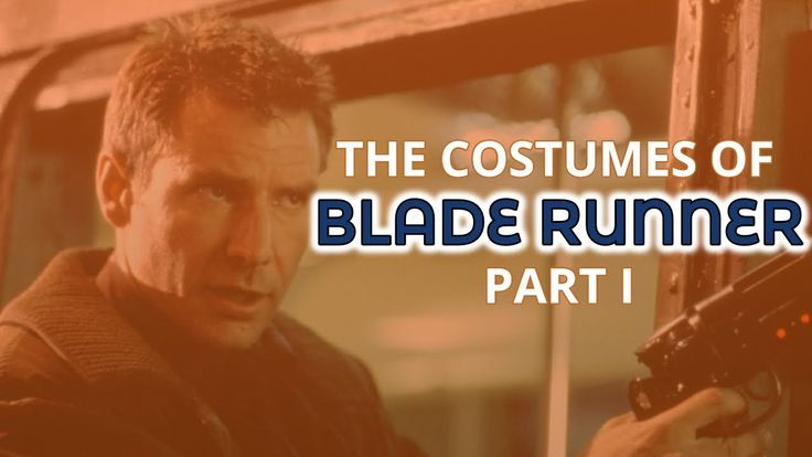 🕵🏻The Costumes of Blade Runner Part I - The Humans