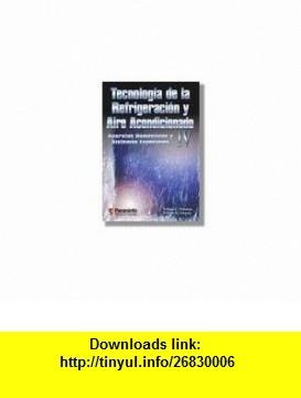 Aparatus Domesticos y Sistemas Especiales (Technologia de la Refrigeracion y Aire Acondicionado) (Spanish Edition) (9788428326605) William C. Whitman, William M. Johnson , ISBN-10: 8428326606  , ISBN-13: 978-8428326605 ,  , tutorials , pdf , ebook , torrent , downloads , rapidshare , filesonic , hotfile , megaupload , fileserve