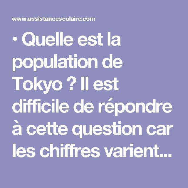 • Quelle est la population de Tokyo? Il est difficile de répondre à cette question car les chiffres varient en fonction des zonages retenus: 9millions pour les arrondissements de Tokyo proprement dit, 13millions pour son aire administrative propre (préfecture de Tokyo), 27millions pour l'agglomération stricte, 37millions pour le Grand Tokyo, 43millions pour l'ensemble du Kanto, la plaine où se trouve la ville. Ce qui est sûr, c'est que Tokyo est la première métropole mondiale par le…