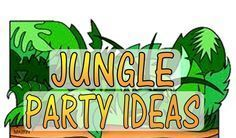 Jungle Theme Party ! Top list of Jungle games, activities, decorations and more