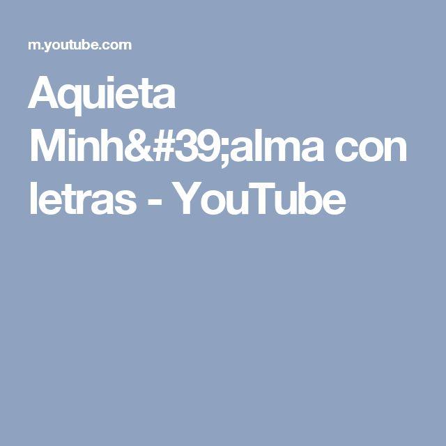 Aquieta Minh'alma  con  letras - YouTube