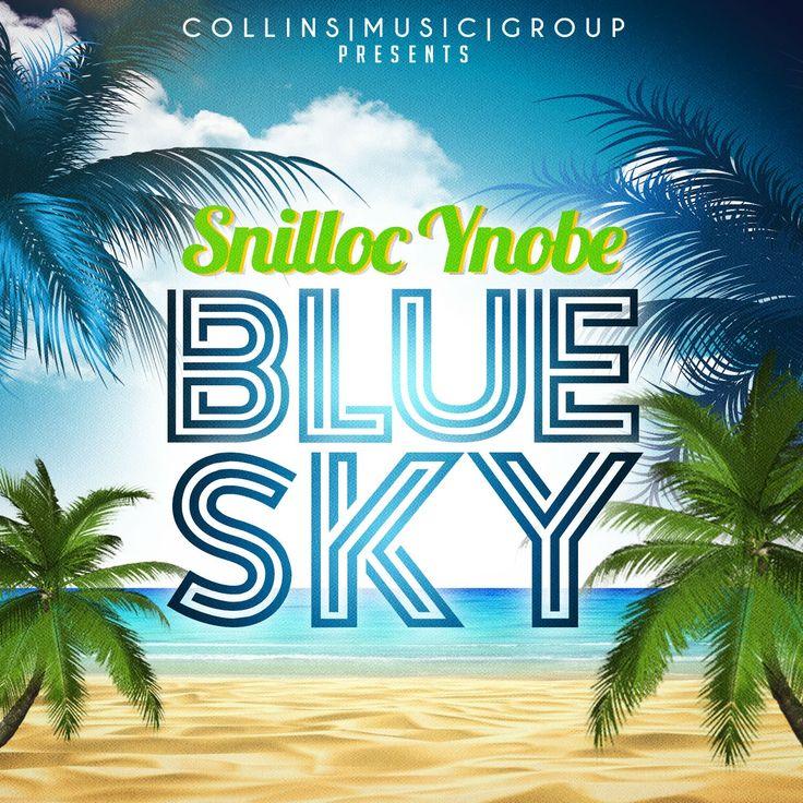 Snilloc Ynobe | Blue Sky | Music Leak |  @collinsmusicgroup @snillocynobe @trackstarz - http://trackstarz.com/snilloc-ynobe-blue-sky-music-leak-collinsmusicgroup-snillocynobe-trackstarz/