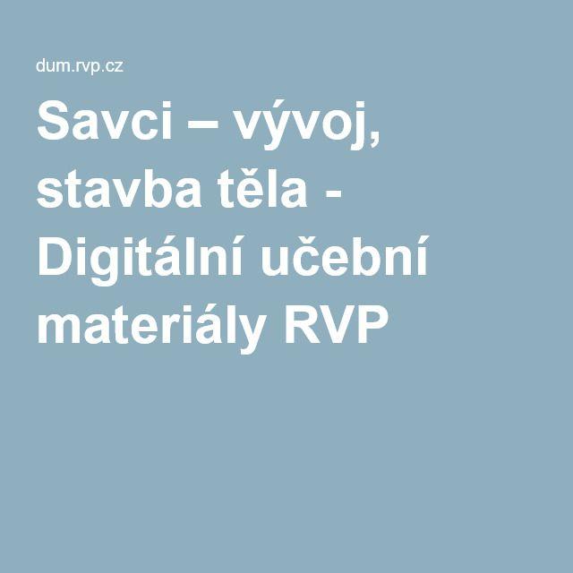 Savci – vývoj, stavba těla - Digitální učební materiály RVP