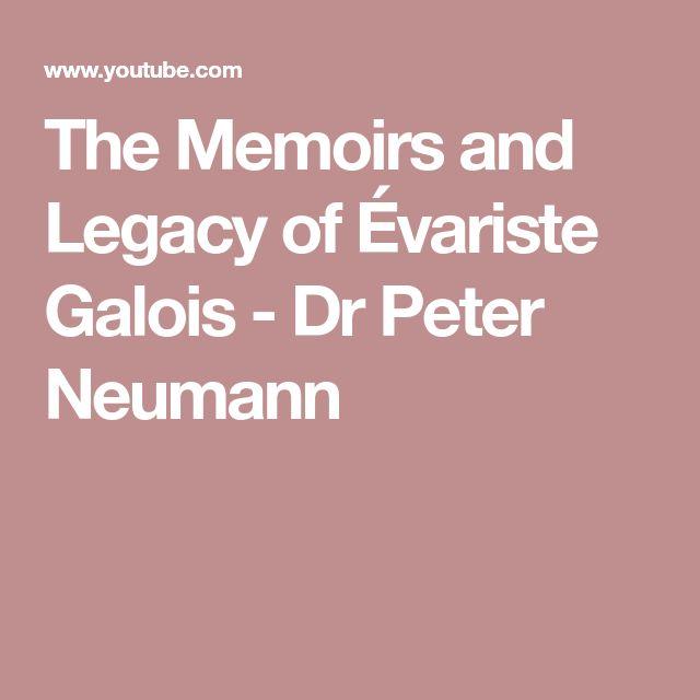 The Memoirs and Legacy of Évariste Galois - Dr Peter Neumann