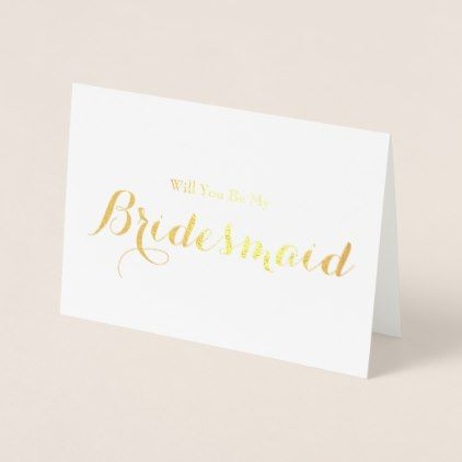 #NEW! Gold FOIL Will you be my Bridesmaid EDIT Text Foil Card - #wedding #bridesmaid #proposal #elegant #card #cards #celebration #beautiful