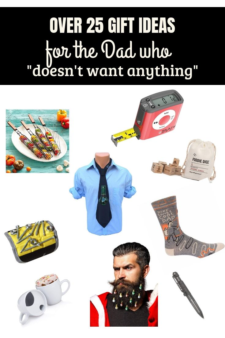 Great Unique Gift Ideas For The Dad Who Always Says He Doesnt Want Anything Gifts And Man Will Approve Of Love Budget Friendly Easy To Find